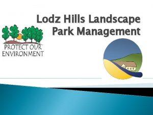 Lodz Hills Landscape Park Management Institution Lodzs Hills