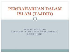 PEMBAHARUAN DALAM ISLAM TAJDID PENGANTAR KULIAH PEMIKIRAN ISLAM