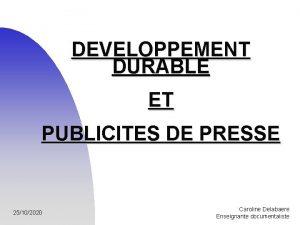 DEVELOPPEMENT DURABLE ET PUBLICITES DE PRESSE 25102020 Caroline