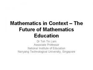 Mathematics in Context The Future of Mathematics Education