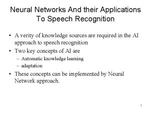 Neural Networks And their Applications To Speech Recognition