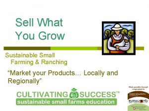 Sell What You Grow Sustainable Small Farming Ranching