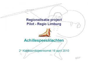 Regionalisatie project Pilot Regio Limburg Achillespeesklachten 2 e