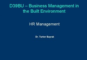 D 39 BU Business Management in the Built