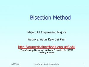 Bisection Method Major All Engineering Majors Authors Autar