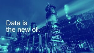 Data is the new oil 2 Hitachi Ltd