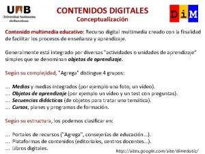 CONTENIDOS DIGITALES Conceptualizacin Contenido multimedia educativo Recurso digital