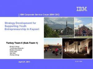 IBM Corporate Service Corps IBM CSC Strategy Development