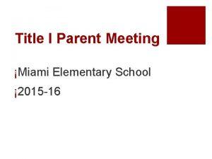 Title I Parent Meeting Miami Elementary School 2015