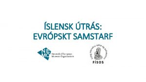 SLENSK TRS EVRPSKT SAMSTARF Network of European Museum