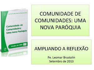 COMUNIDADE DE COMUNIDADES UMA NOVA PARQUIA AMPLIANDO A