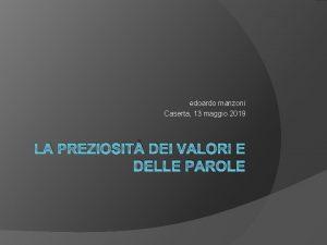 edoardo manzoni Caserta 13 maggio 2019 LA PREZIOSIT