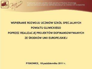 Wspieranie rozwoju uczniw szk specjalnych Powiatu Gliwickiego poprzez