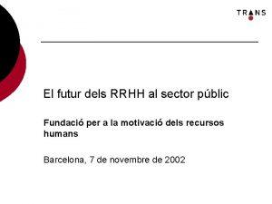 El futur dels RRHH al sector pblic Fundaci