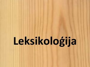 Leksikoloija Leksika valodas vai atsevia cilvka vrdu krjums