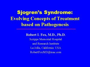 Sjogrens Syndrome Evolving Concepts of Treatment based on