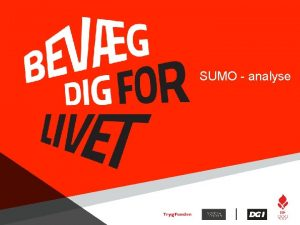 SUMO analyse Hvad er SUMO Mulighed for at