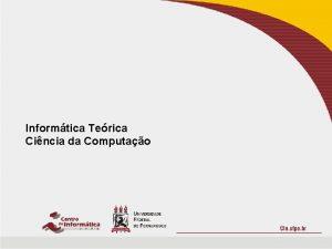 Informtica Terica Cincia da Computao Lema do Bombeamento