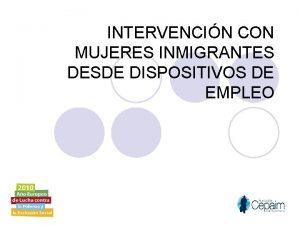 INTERVENCIN CON MUJERES INMIGRANTES DESDE DISPOSITIVOS DE EMPLEO
