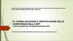 Incontri di formazione per Responsabili della Formalizzazione e