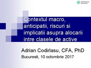 Contextul macro anticipatii riscuri si implicatii asupra alocarii