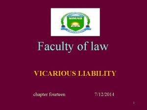 Faculty of law VICARIOUS LIABILITY chapter fourteen 7122014