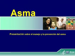 Asma Presentacin sobre el manejo y la prevencin