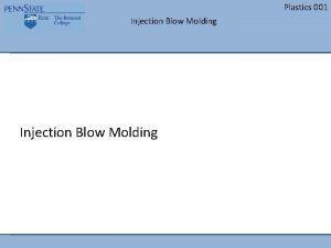 Plastics 001 Injection Blow Molding Plastics 001 Injection