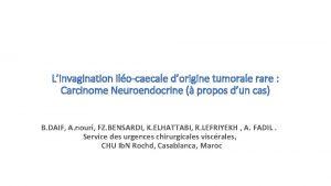 Linvagination ilocaecale dorigine tumorale rare Carcinome Neuroendocrine propos