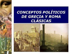 CONCEPTOS POLTICOS DE GRECIA Y ROMA CLSICAS 1