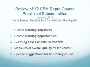 Review of Y 2 SBM Repro Course Preclinical