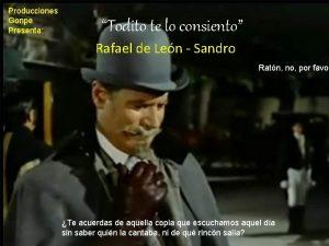 Producciones Gonpe Presenta Todito te lo consiento Rafael