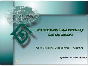RED IBEROAMERICANA DE TRABAJO CON LAS FAMILIAS Oficina