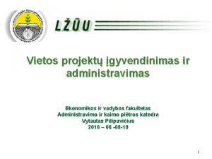 Vietos projekt gyvendinimas ir administravimas Ekonomikos ir vadybos