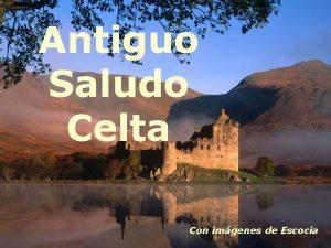 Antiguo Saludo Celta Con imgenes de Escocia Que