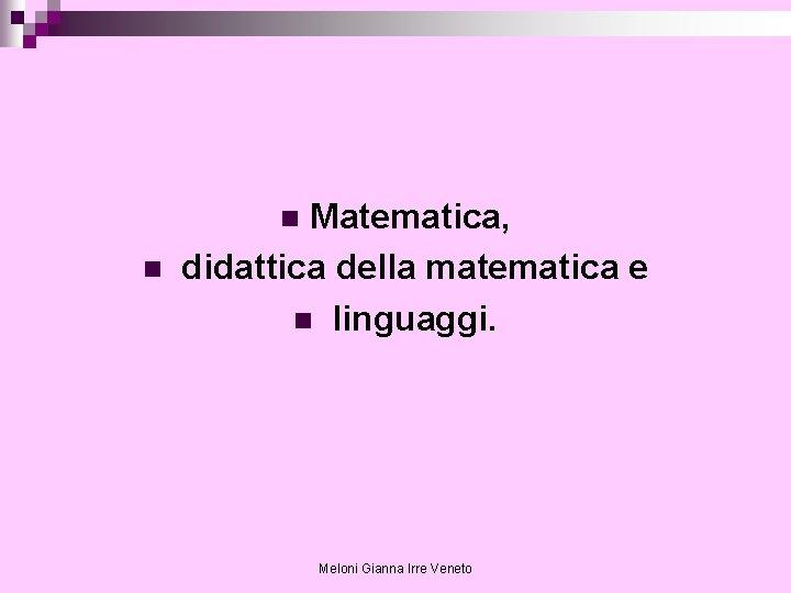 Matematica didattica della matematica e n linguaggi n