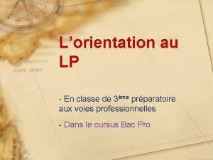 Lorientation au LP En classe de 3me prparatoire