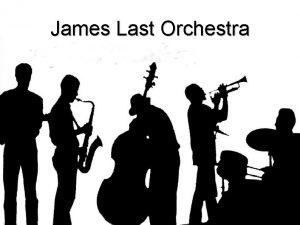 James Last Orchestra La James Last Orchestra es