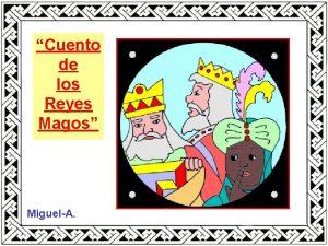 Cuento de los Reyes Magos MiguelA Algunos de