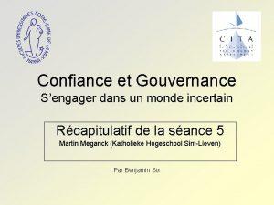 Confiance et Gouvernance Sengager dans un monde incertain