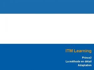 ITM Learning Prince 2 La mthode en dtail