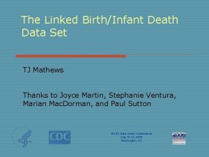 The Linked BirthInfant Death Data Set TJ Mathews
