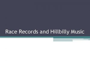Race Records and Hillbilly Music Race Records and