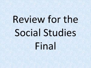 Review for the Social Studies Final Fertile Crescent
