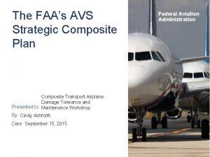 The FAAs AVS Strategic Composite Plan Composite Transport