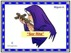 MiguelA Sor Rita 152 segundos Una joven asturiana