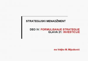 STRATEGIJSKI MENADMENT DEO IV FORMULISANJE STRATEGIJE GLAVA 21