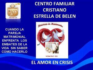 CENTRO FAMILIAR CRISTIANO ESTRELLA DE BELEN CUANDO LA