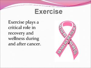 Exercise plays a critical role in recovery and