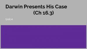 Darwin Presents His Case Ch 16 3 Unit